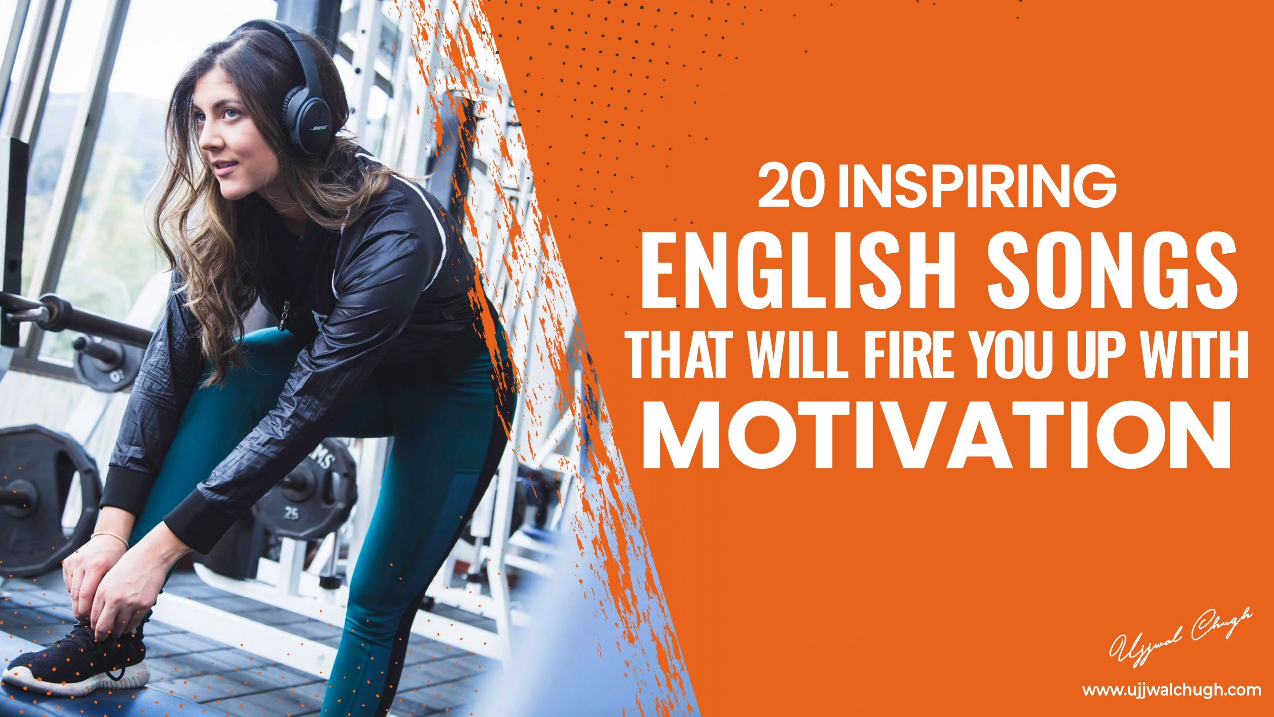20 Inspiring English Songs That Will Fire You Up With Motivation