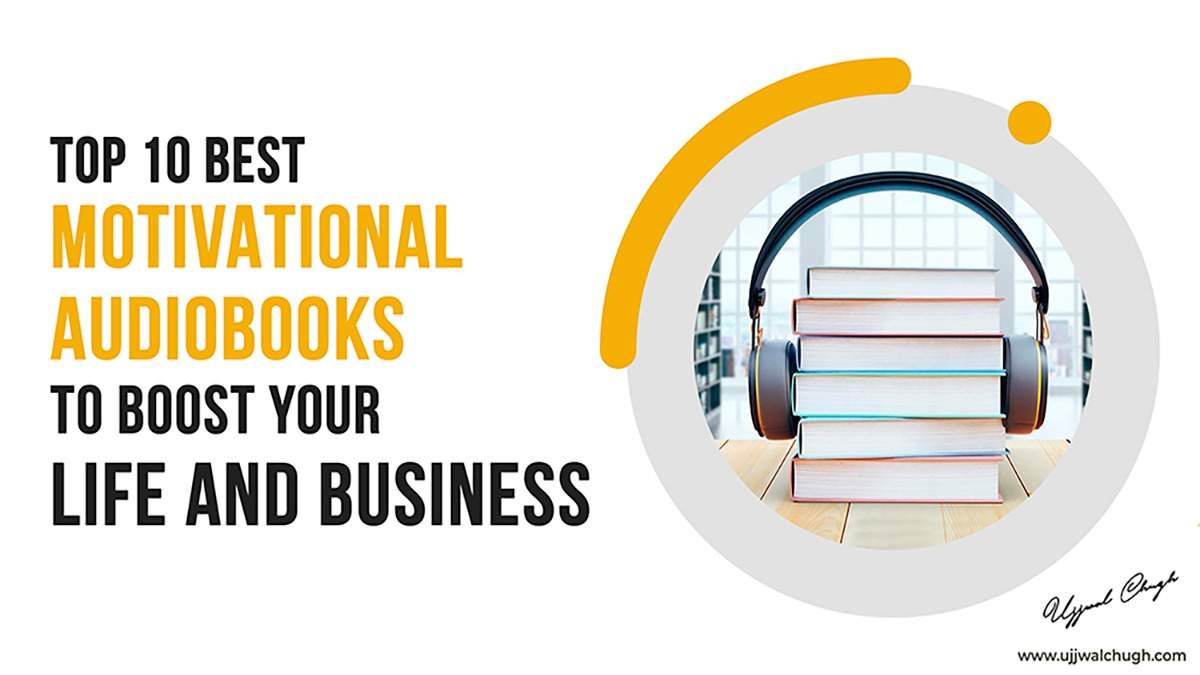 Top 10 Best Motivational Audiobooks to Boost Your Life and Business.